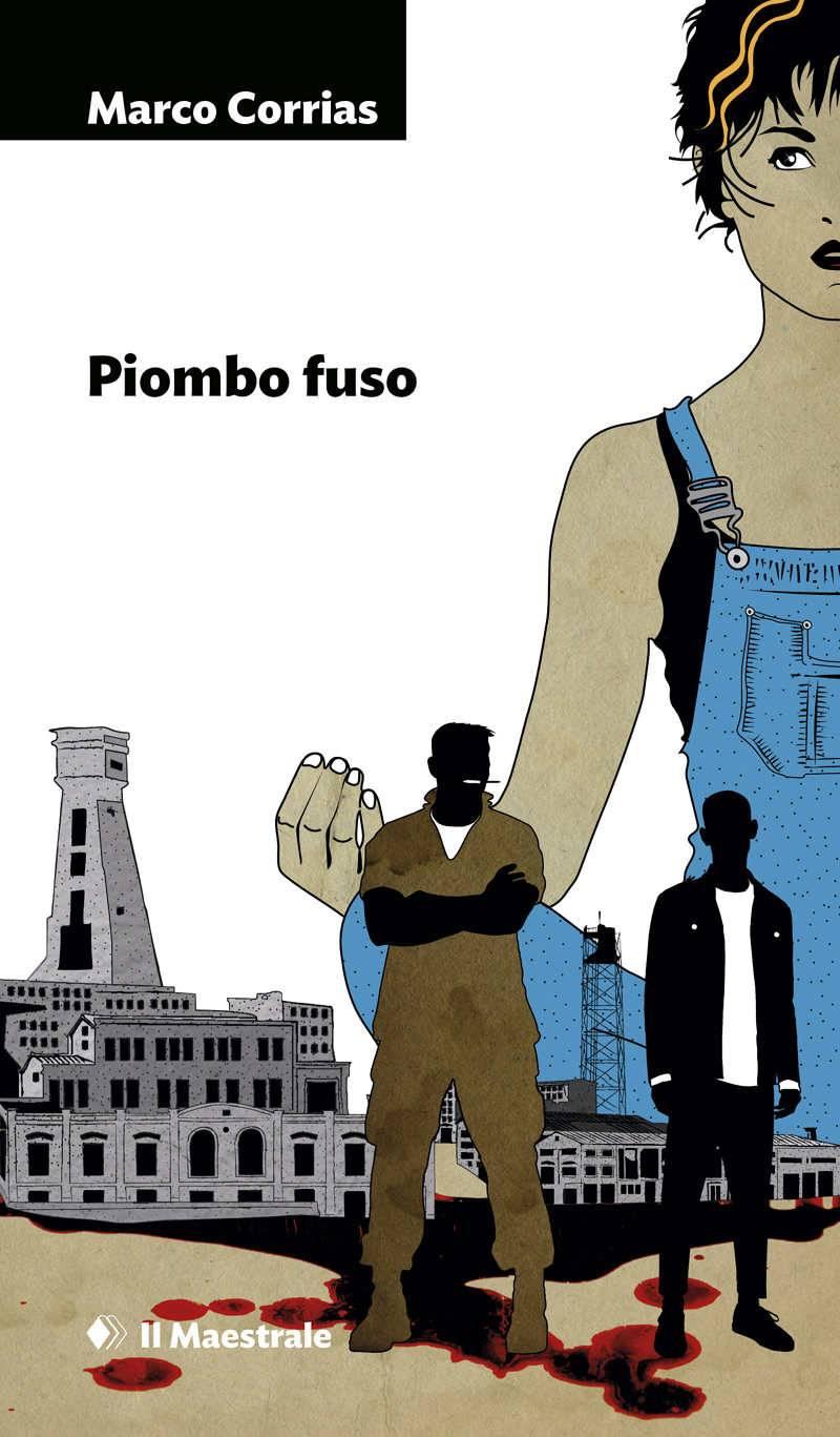 Marco Corrias - Piombo fuso