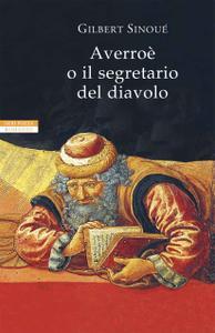 Gilbert Sinoué - Averroè o il segretario del diavolo