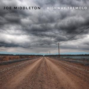 Joe Middleton - Highway Tremolo (2019)