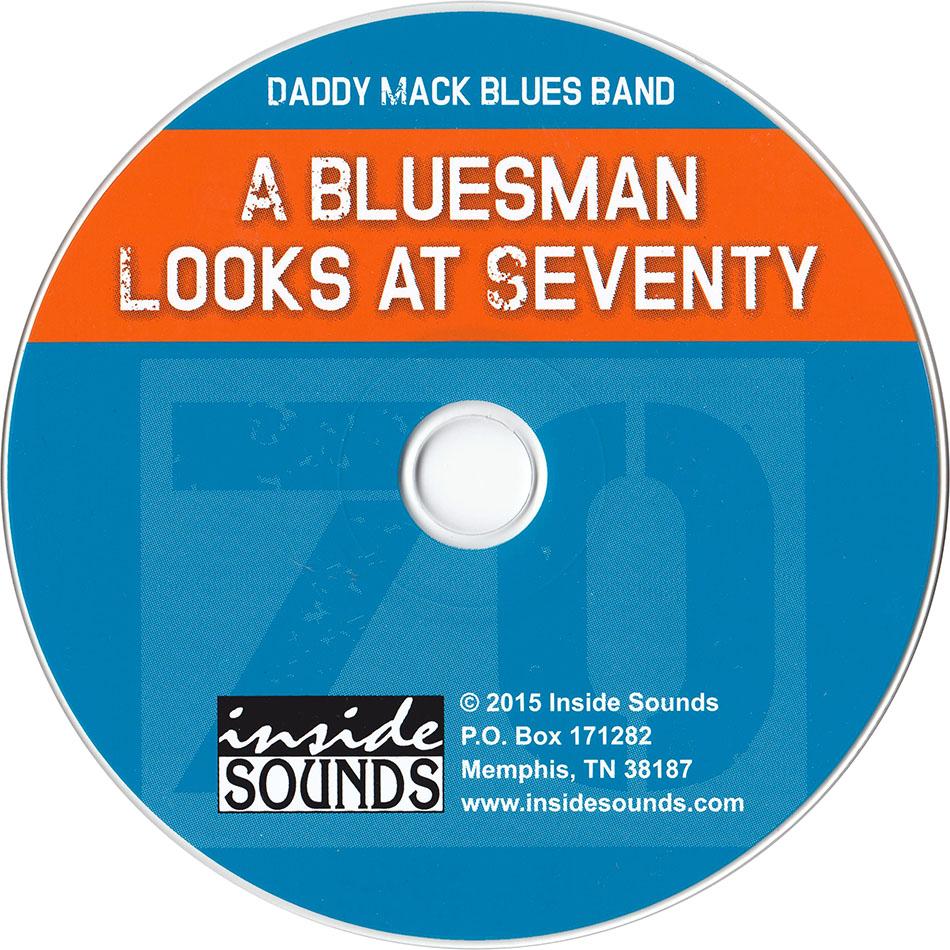 Daddy Mack Blues Band - A Bluesman Looks At Seventy (2015)