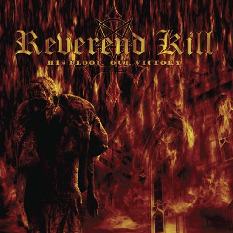 Reverend Kill - His Blood, Our Victory (2008)