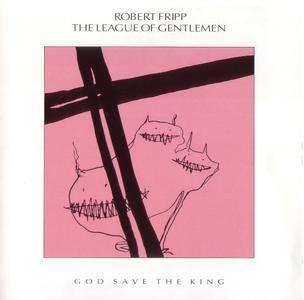 Robert Fripp & The League Of Gentlemen - God Save The King (1985) {Caroline Records-EG EEGCD9}