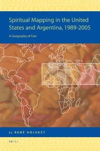 Spiritual Mapping in the United States and Argentina, 1989-2005: A Geography of Fear