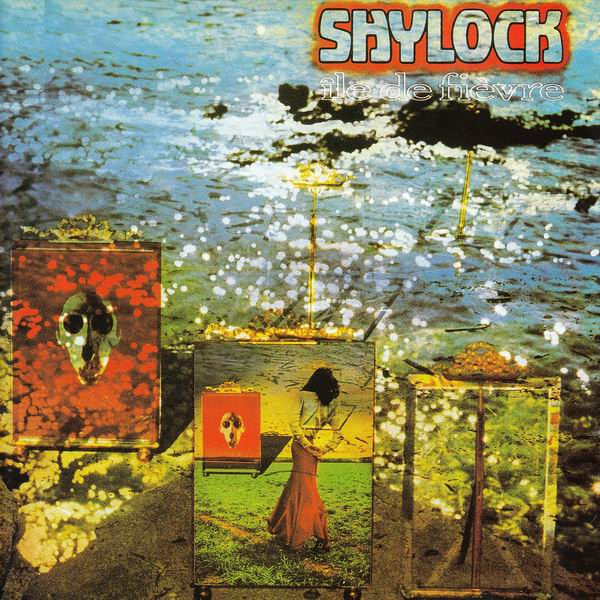 Shylock - Île De Fièvre (1978) [Reissue 1996]