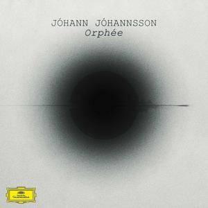 Johann Johannsson - Orphee (2016)