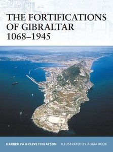The Fortifications of Gibraltar 1068-1945 (Osprey Fortress 52) (repost)