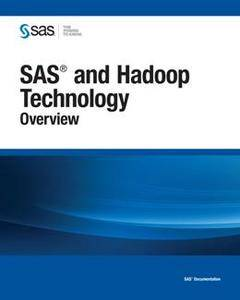 SAS and Hadoop Technology : Overview