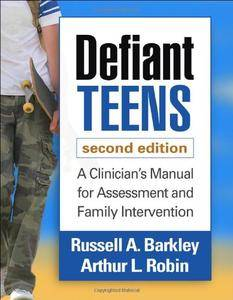 Defiant Teens: A Clinician's Manual for Assessment and Family Intervention, 2nd Edition