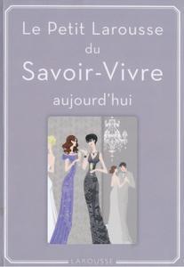 """Sabine Denuelle, """"Petit Larousse du Savoir-Vivre: aujourd'hui"""""""