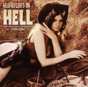 Various Artists - Hillbillies In Hell: Country Music's Tormented Testament 1952-1974 - Tribulations (2019) {OMNI - 198}