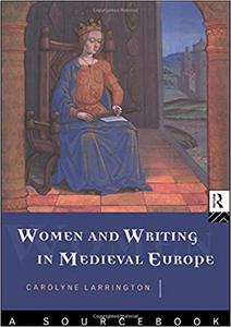 Women and Writing in Medieval Europe: A Sourcebook