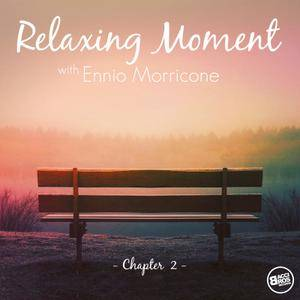 Ennio Morricone - Relaxing Moment with Ennio Morricone (Chapter 2) (2018)