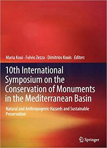10th International Symposium on the Conservation of Monuments in the Mediterranean Basin: Natural and Anthropogenic Haza