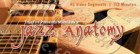 TrueFire - Jazz Anatomy with Mimi Fox's [repost]