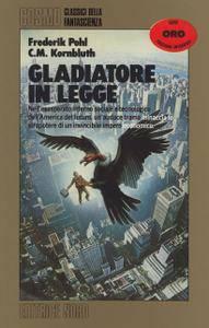 Frederik Pohl e C.M. Kornbluth - Gladiatore in legge (Repost)
