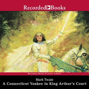 «A Connecticut Yankee in King Arthur's Court» by Mark Twain