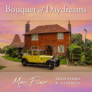 Marc Filmer - Bouquet of Daydreams (2019)