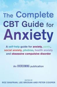 The Complete CBT Guide for Anxiety: A Self-Help Guide for Anxiety, Panic, Social Anxiety, Phobias, Health Anxiety... (repost)