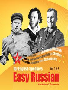 «Easy Russian for English Speakers Vol. 1 & 2: Learn to Speak and Understand Russian» by Max Bollinger