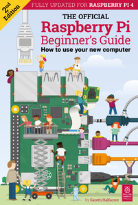 The Official Raspberry Pi Beginner's Guide – 2nd Edition