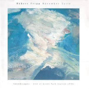 Robert Fripp - November Suite - Soundscapes Live at the Green Park Station 1996 (1997) {DGM 9701}