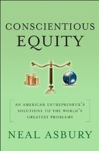 Conscientious Equity: An American Entrepreneur's Solutions to the World's Greatest Problems (repost)