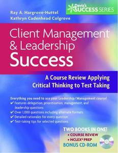 Client Management and Leadership Success: A Course Review Applying Critical thinking to Test taking(Repost)