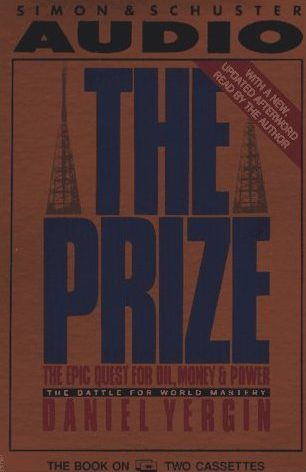 Prize: the Epic Quest for Oil, Money & Power:the Battle for World Mastery