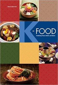 K-FOOD: Combining Flavor, Health, and Nature (Korean Culture Book 9)