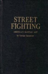 Street fighting: America's martial art (The Combat bookshelf)