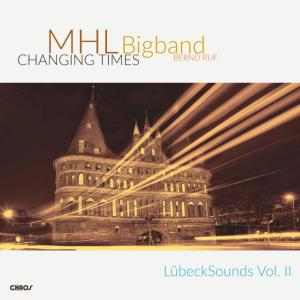 MHL BIGBAND - Changing Times (2019) [Official Digital Download]