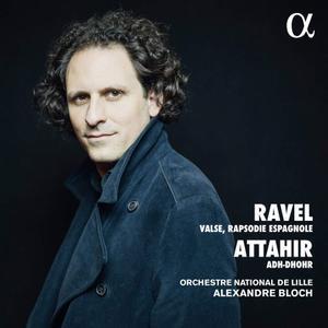 Orchestre National de Lille, Alexandre Bloch & Patrick Wibart - Ravel & Attahir: Valse, Rapsodie espagnole & Adh-Dhor (2019)