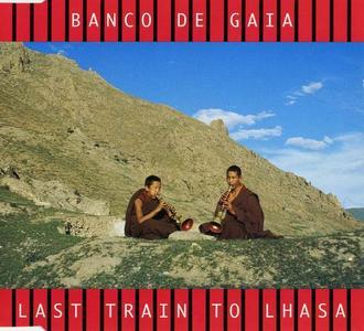 Banco De Gaia - Last Train to Lhasa [Single] (1995)