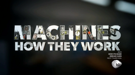 Discovery Channel - Machines: How they Work Series 1 (2016)