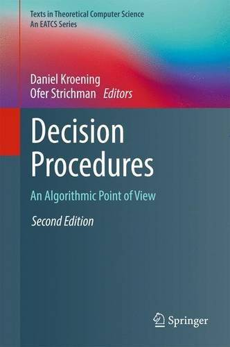 Decision Procedures: An Algorithmic Point of View, 2nd Edition