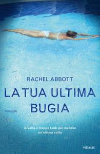 Rachel Abbott - La tua ultima bugia