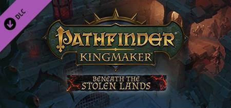 Pathfinder: Kingmaker - Beneath The Stolen Lands (2019)