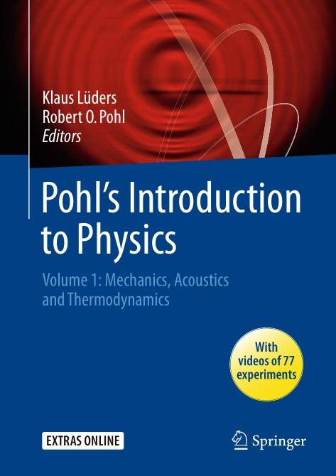 Pohl's Introduction to Physics Volume 1: Mechanics, Acoustics and Thermodynamics