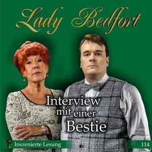 «Lady Bedfort - Folge 114: Interview mit einer Bestie» by Michael Eickhorst