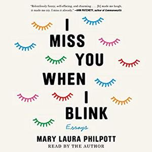I Miss You When I Blink: Essays [Audiobook]