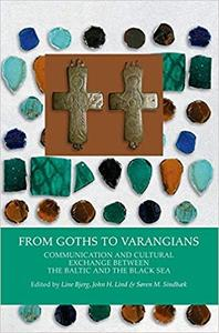 From Goths to Varangians: Communication & Cultural Exchange Between the Baltic & the Black Sea