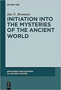 Initiation into the Mysteries of the Ancient World (Repost)