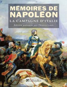 """Napoléon Bonaparte, Thierry Lentz, """"Mémoires de Napoléon : Tome 1, La campagne d'Italie (1796-1797)"""""""