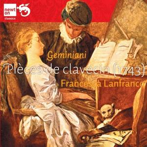 Francesca Lanfranco - Francesco Geminiani: Pièces de Clavecin (1743) (2012)