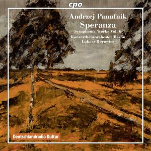 Lukasz Borowicz - Panufnik: Symphonic Works, Vol. 6 (2013)