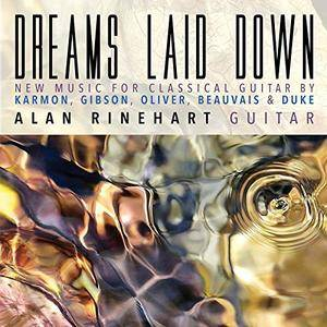Alan Rinehart - Dreams Laid Down: New Music for Classical Guitar (2018) [Official Digital Download]