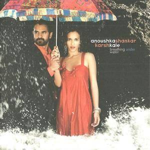 Anoushka Shankar/Karsh Kale - Breathing Under Water (2007) {Manhattan}