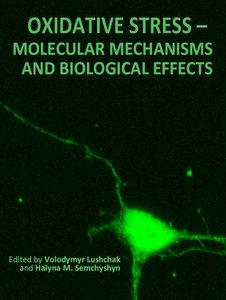 """""""Oxidative Stress: Molecular Mechanisms and Biological Effects"""" ed. by Volodymyr Lushchak and Halyna M. Semchyshyn"""