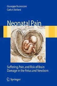 Neonatal Pain: Suffering, Pain, and Risk of Brain Damage in the Fetus and Newborn [Repost]