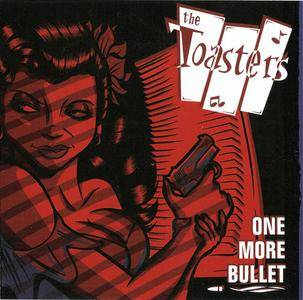 The Toasters - One More Bullet (2007) {Stomp} **[RE-UP]**
